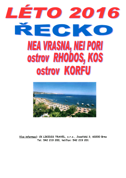 Více informací: CK LIKIDIS TRAVEL, s.r.o., Josefská 3, 60200 Brno