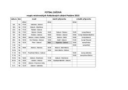 FOTBAL ZAŠOVÁ rozpis mistrovských fotbalových utkání Podzim 2015
