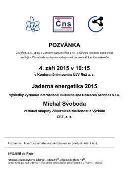 POZVÁNKA 4. září 2015 v 10:15 Jaderná energetika 2015 Michal