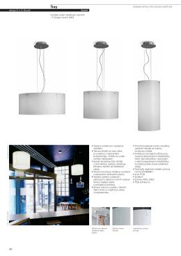Závěsné svítidlo pro rozptýlené osvětlení. • Válcové stínidlo ve tvaru