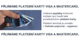 PŘIJÍMÁME PLATEBNÍ KARTY VISA A MASTERCARD. PŘIJÍMÁME