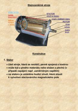 Stejnosměrné stroje Konstrukce 1. Stator • část stroje, která se