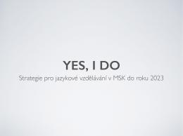 Prezentace z konference k projektu Yes, I do