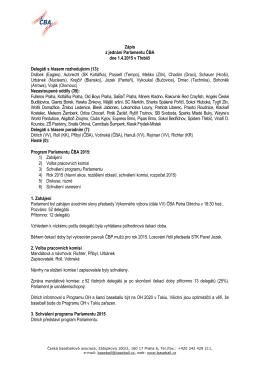 Zápis z jednání Parlamentu ČBA dne 1.4.2015 v Třebíči Delegáti s