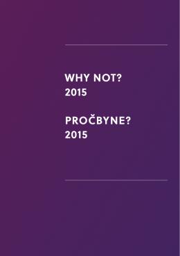 WHY NOT? 2015 PROČBYNE? 2015