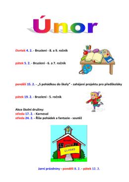 čtvrtek 4. 2. - Bruslení - 8. a 9. ročník pátek 5. 2. - Bruslení