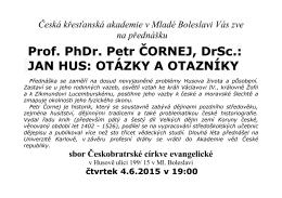 Prof. PhDr. Petr ČORNEJ, DrSc.: JAN HUS: OTÁZKY A OTAZNÍKY