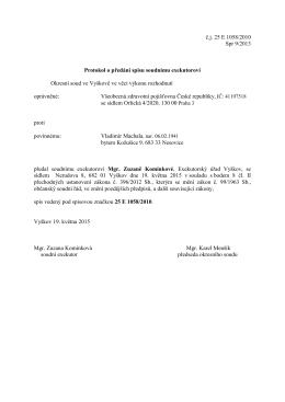 č.j. 25 E 1058/2010 Spr 9/2013 Protokol o předání spisu soudnímu
