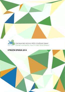 VÝROČNÍ ZPRÁVA 2014 - Centrum pro rozvoj péče o duševní zdraví