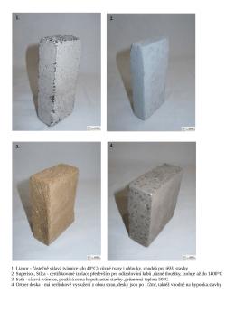 1. Liapor - částečně sálavá tvárnice (do 40°C), různé tvary i oblouky