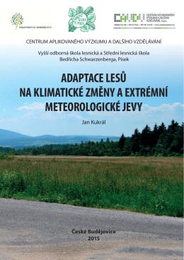 Adaptace lesů na klimatické změny a extrémní meteorlogogické jevy