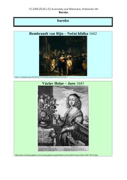 baroko Rembrandt van Rijn – Noční hlídka 1642 Václav Holar