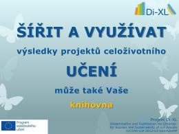 Projekt Di-XLVyužití a šíření výsledků Programu celoživotního učení