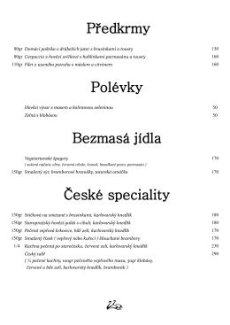Předkrmy Polévky Bezmasá jídla České speciality
