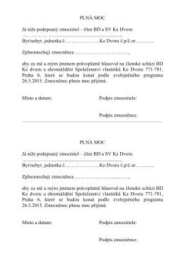 PLNÁ MOC Já níže podepsaný zmocnitel – člen BD a SV Ke Dvoru