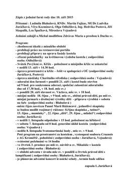 Zápis z jednání farní rady dne 10. září 2015 Přítomni : Ludmila