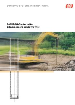 DYWIDAG-Geotechnika Litinová razˇená pilota typ TRM DYWIDAG