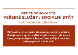 VEŘEJNÉ SLUŽBY / SOCIÁLNÍ STÁT