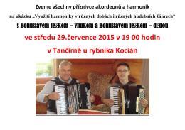 ve středu 29.července 2015 v 19 00 hodin v Tančírně u rybníka Kocián