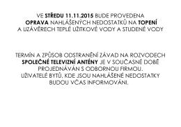 VE STŘEDU 11.11.2015 BUDE PROVEDENA OPRAVA