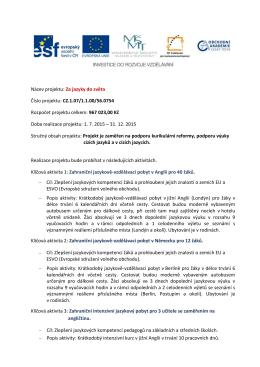 Název projektu: Za jazyky do světa Číslo projektu: CZ.1.07/1.1.00