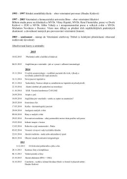 1993 – 1997 Střední zemědělská škola – obor veterinární prevence