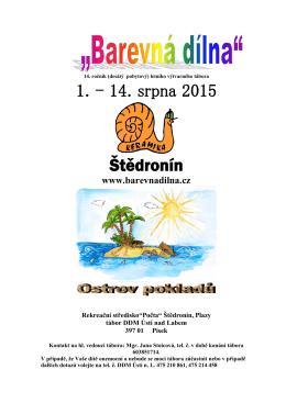 1. - 14. srpna 2015 Štědronín