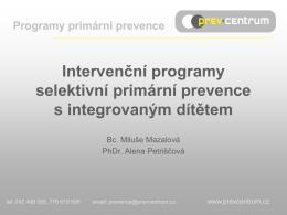 Intervenční programy selektivní primární prevence s integrovaným