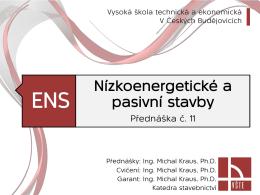 Poklady k přednášce č. 11 - Ing. Michal Kraus, Ph.D.