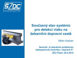 Současný stav systémů pro detekci vlaku na železniční