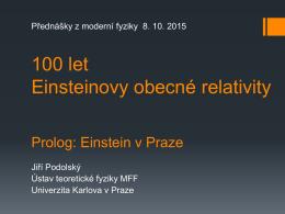 100 let Einsteinovy obecné relativity