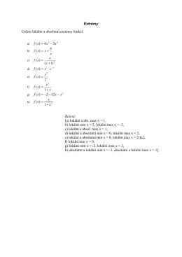 Extrémy Určete lokální a absolutní extrémy funkcí: x xf 2 )( = x e xf +