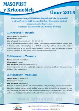 1) masopust - rudník 2) masopust - trutnov 3