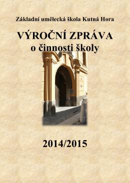 Výroční zpráva 2014/2015 - Základní umělecká škola Kutná Hora