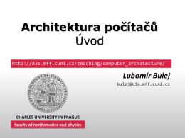 Architektura počítačů Úvod Architektura počítačů Úvod