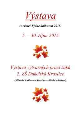 30. října 2015 Výstava výtvarných prací žáků 2. ZŠ Dukelská Kraslice