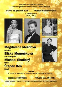 Magdalena Mestlová Eliška Mourečková Michael Skalický Štěpán Kos