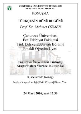 Prof. Dr. Mehmet ÖZMEN Çukurova Üniversitesi Fen Edebiyat