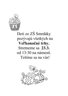 Deti zo ZŠ Smrdáky pozývajú všetkých na Veľkonočné trhy
