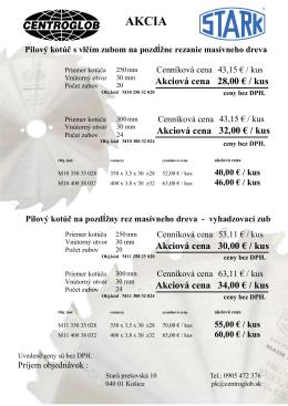 28,00 € / kus Akciová cena 32,00 € / kus Akciová cena 30,00 € / kus