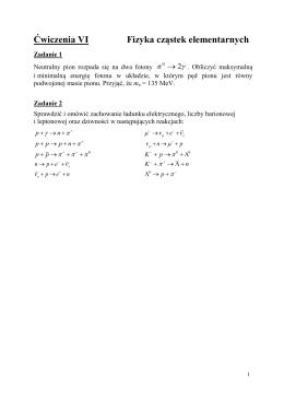 Ćwiczenia VI Fizyka cząstek elementarnych