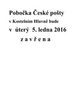 Pobočka České pošty v úterý 5. ledna 2016 z a v ř e n a