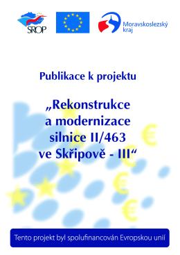 """Rekonstrukce a modernizace silnice II/463 ve Skřipově - III"""