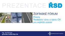 Prezentace Jan Kroupy, generálního ředitele Ředitelství silnic a
