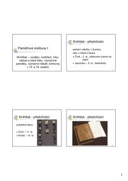 Paměťové instituce I Knihtisk - předchůdci Knihtisk