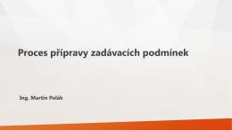 Ing. Martin Polák – Proces přípravy zadávacích podmínek