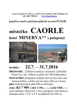 městečko CAORLE 22.7. – 31.7.2016