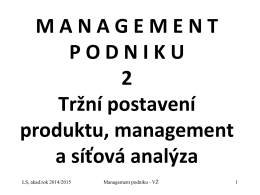 Tržní postavení produktu, management a síťová analýza