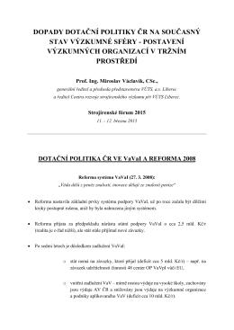DOPADY DOTAČNÍ POLITIKY ČR NA SOUČASNÝ STAV VÝZKUMNÉ SFÉRY