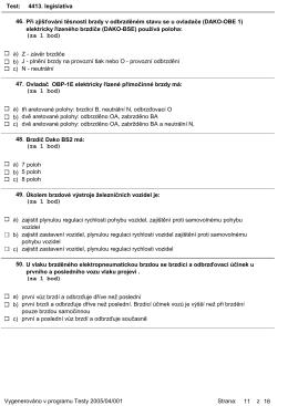 Test: 4413. legislativa Při zjišťování těsnosti brzdy v odbrzděném